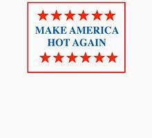 MAKE AMERICA HOT AGAIN Unisex T-Shirt