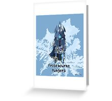 Frostmourne Hungers Greeting Card