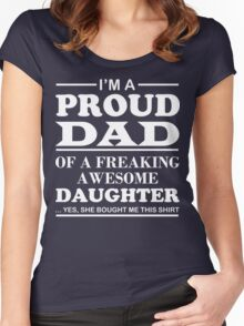 I am a Proud Dad Of a Freaking Awesome Daughter Women's Fitted Scoop T-Shirt