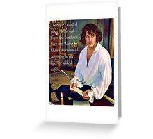 Because I wanted you - Jamie Fraser Outlander Greeting Card