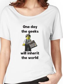 One day the geeks will inherit the world!! Women's Relaxed Fit T-Shirt