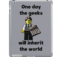 One day the geeks will inherit the world!! iPad Case/Skin