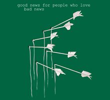 good news for people who love bad news Classic T-Shirt