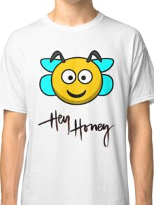 Hey Honey Classic T-Shirt