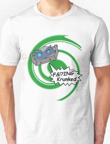 F&!?ing Krunked T-Shirt