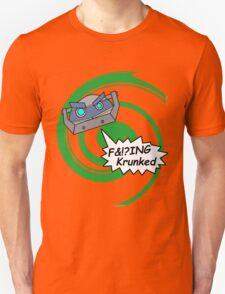 F&!?ing Krunked Unisex T-Shirt