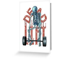 Dead Lift Greeting Card
