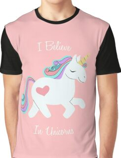I Believe in Unicorns Graphic T-Shirt