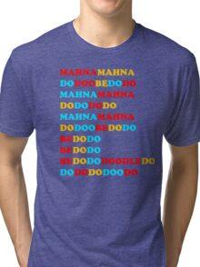 MAHNA MAHNA MUPPETS T SHIRT ETC Tri-blend T-Shirt