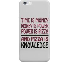Pizza is Knowledge iPhone Case/Skin