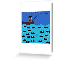 Fish in the Sea...One to Bite Greeting Card