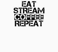 Eat, Stream, Coffee, Repeat Unisex T-Shirt
