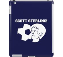 Scott Sterling! iPad Case/Skin