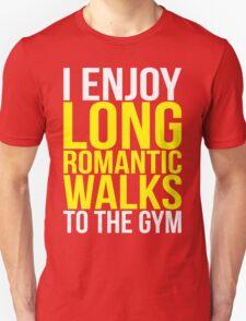 I Enjoy Long Romantic Walks To The Gym T-Shirt