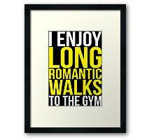 I Enjoy Long Romantic Walks To The Gym Framed Print