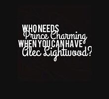 Prince Charming - Alec Lightwood Unisex T-Shirt