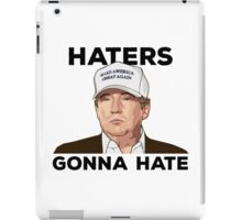 Trump - Haters Gonna Hate iPad Case/Skin