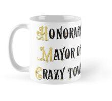 Honorary Mayor of Crazy Town employer gift Mug