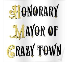Honorary Mayor of Crazy Town employer gift Poster