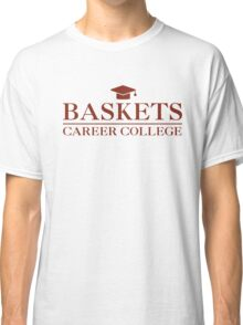 BASKETS CAREER COLLEGE Classic T-Shirt