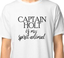 Captain Holt is my Spirit Animal Classic T-Shirt