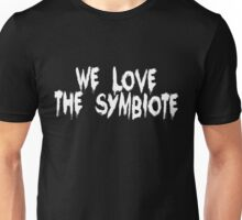 And The Symbiote Loves Us... Unisex T-Shirt