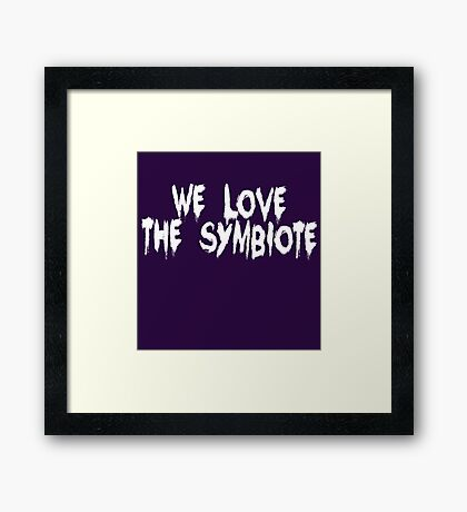 And The Symbiote Loves Us... Framed Print