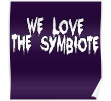 And The Symbiote Loves Us... Poster