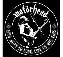 Motorhead (Born to lose) Photographic Print