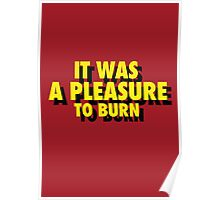 """IT WAS A PLEASURE TO BURN"" -  FAHRENHEIT 451 Poster"