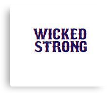 Wicked Strong Canvas Print