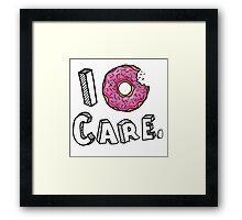 I Donut Care Funny Poster Framed Print
