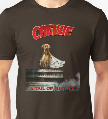 Chewie the Dog Unisex T-Shirt