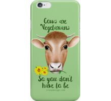 Cows are Vegetarians So You Don't Have To Be iPhone Case/Skin