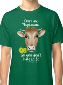 Cows are Vegetarians Funny Saying Classic T-Shirt