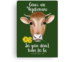 Cows are Vegetarians Funny Saying Canvas Print