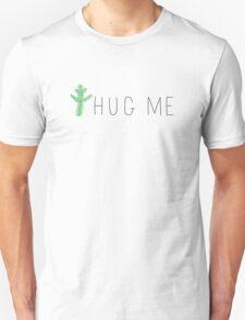 Hug Me! - I'm a Cactus T-Shirt