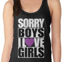 Sorry boys... I love girls Women's Tank Top