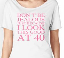 Sassy 40th Birthday For Women Women's Relaxed Fit T-Shirt