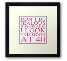 Sassy 40th Birthday For Women Framed Print
