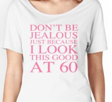 Sassy 60th Birthday For Women Women's Relaxed Fit T-Shirt
