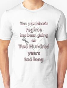 200 years too long T-Shirt