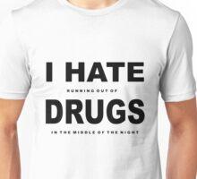 i hate drugs Unisex T-Shirt