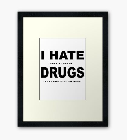 i hate drugs Framed Print
