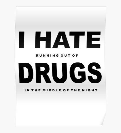 i hate drugs Poster