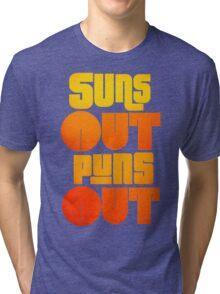 Sun's Out Puns Out Tri-blend T-Shirt