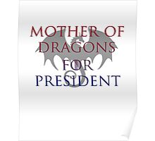 Mother of Dragons for President Poster