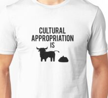 Cultural Appropriation is BS Unisex T-Shirt