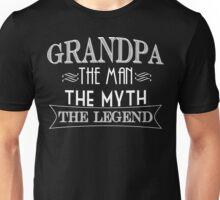Grandpa The Man The Myth The Legend Unisex T-Shirt