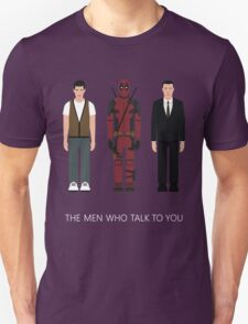 THE MEN WHO...TALK TO YOU T-Shirt